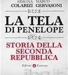 Le grandi bugie della Seconda Repubblica. Intorno a «La tela di Penelope» di Simona Colarizi e Marco Gervasoni