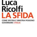 """Un equilibrio tra ansia di giustizia e bisogno di libertà: Luca Ricolfi e il suo """"governo di sfida"""" a destra e sinistra"""