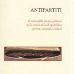 La Repubblica dell'antipartito. Il mito della «nuova politica» riletto da Salvatore Lupo