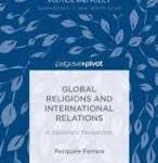 """""""Global Religions and International Relations"""": una rilettura del ruolo delle religioni nel sistema internazionale"""