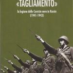 «TAGLIAMENTO». La legione delle Camicie nere in Russia (1941-1943)
