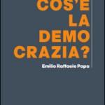 L'interminabile costruzione della democrazia. Un libro di Emilio Raffaele Papa