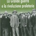 La Grande guerra e l'illusione rivoluzionaria dei sindacalisti
