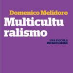 """Il multiculturalismo e lo spettro del """"politico"""""""