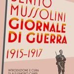 La guerra del duce: torna in libreria il diario mussoliniano del 1915-1917